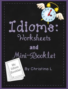 All you need to teach Idioms! Includes a handout, worksheets and a 20 page mini booklet for fun idiom practice.