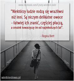 Niektórzy ludzie rodzą się wrażliwsi niż inni... #Brett-Regina,  #Ból,-cierpienie,-łzy, #Człowiek, #Smutek, #Wrażliwość-i-delikatność