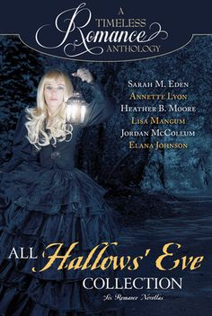 All Hallows' Eve October, 2015 Review http://www.singinglibrarianbooks.com/adults/all-hallows-eve-a-timeless-romance-anthology-13-by-sarah-m-eden-annette-lyon-heather-b-moore-lisa-mangum-jordan-mccollum-elana-johnson