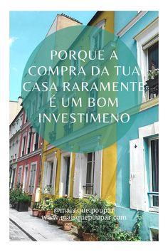 Investimento, investir, ganhar dinheiro, investimentos em Portugal, como investir, investimentos financeiros, investimento financeiro, dicas de poupança, poupar dinheiro, comprar casa, investimento casa, investir numa casa, investimento, casa, imobiliário Portugal, Broadway Shows, Saving Money, Earn Money, Investing, Shopping, Houses