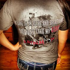 """""""As long as I'm alive and breathing, You won't take my guns. Justin Moore says it best! Where did they get this shirt!?! like!"""