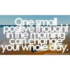 One small positive thought in the morning can change your whole day #healthy #motivation https://www.facebook.com/beachbodycoachtonihatinger  http://www.teambeachbody.com/shop/-/shopping/MDSUSH311G?referringRepId=299360