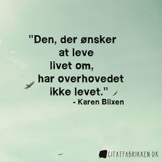 Karen Blixen, I Can Relate, Me Quotes, Sayings, Words, Lyrics, Ego Quotes, Horse, Quotations