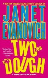 Two For Dough by Janet Evanovich