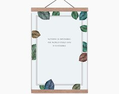 Inspiring poster with leaves print and quote and wooden magnetic hanger included, Botanical poster, Wall decor