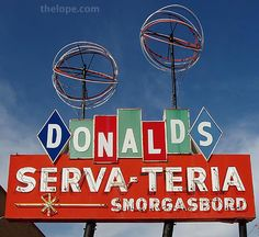 Donald's Serva-teria, Pratt, KS. What an amazing sign! [Lots of amazing signs before corporations took over the world.]
