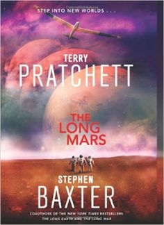 The Long Mars: A Novel (Long Earth): Terry Pratchett, Stephen Baxter: 9780062297297: Amazon.com: Books