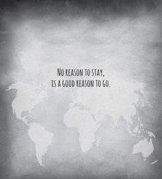 No reason to stay, is a good to go.