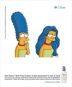 Dove advertising in 2004 employed Marge Simpson to demonstrate the  flexibility benefit of Dove Anti-Frizz Cream. Note the classic use of a