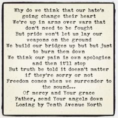 LOSING By Tenth Avenue North  Such a great song for affair recovery. Forgiving does feel like you are losing again. Keep working through it...7x70 is a process. We are to love them like Jesus, and to do it it TAKES Jesus. Left to our own devices we would rather see them as the evil one instead of them being deceived by the real evil one. :/