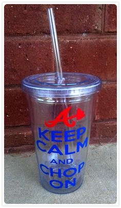 Keep Calm and Chop On Atlanta Braves Cups on Etsy, $11.00