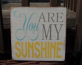 You Are My Sunshine, Hand Stenciled Painted Wood Sign