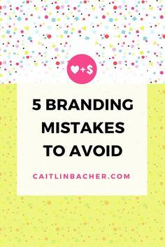 5 Branding Mistakes To Avoid   Caitlin Bacher