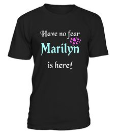 """# Have No Fear, Marilyn Is Here: Funny First Name Gift T-Shirt .  Special Offer, not available in shops      Comes in a variety of styles and colours      Buy yours now before it is too late!      Secured payment via Visa / Mastercard / Amex / PayPal      How to place an order            Choose the model from the drop-down menu      Click on """"Buy it now""""      Choose the size and the quantity      Add your delivery address and bank details      And that's it!      Tags: """"Have No Fear, Marilyn…"""