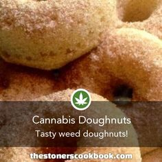 Cannabis Doughnuts from the The Stoner's Cookbook (http://www.thestonerscookbook.com/recipe/cannabis-doughnuts)