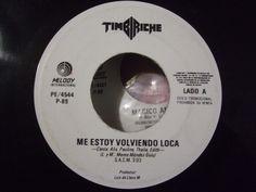 TIMBIRICHE (sings THALIA, PAULINA RUBIO) MEXICAN 45 1989 ME ESTOY VOLVIENDO LOCA