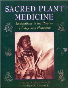 Planta Sagrada Medicina: exploraciones en la práctica de la herbolaria indígena: Stephen Harrod Buhner: 9780970869609: Amazon.com: Libros