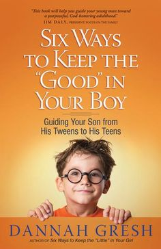 "Another pinner said: Six Ways to Keep the ""Good"" in Your Boy:  Guiding Your Son from His Tweens to His Teens by Dannah Gresh.  One of the most important books I've ever read!  ""A lot of parents are afraid of these kinds of conversations.  You should be more afraid of not having them."" -  need to look into this one."