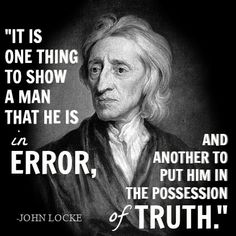 February's Book: John Locke's Two Treatises of Government and A Letter Concerning Toleration John Locke Quotes, Beautiful Mind, Inspire Me, Life Lessons, Einstein, Philosophy, Knowledge, Politics, Wisdom