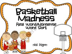 Basketball Madness--Real word/Nonsense word sort from MrsThigpensKindergarten on TeachersNotebook.com (10 pages)