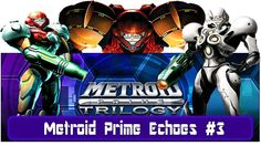 Let's Play Metroid Prime Echos #3: Sand Based Technology!
