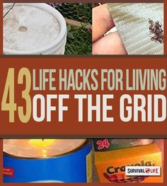 off the grid, life hacks, survival life, homesteading, off the grid hacks