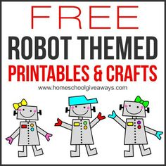 LOTS of free robot themed printables and crafts