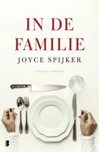 In de familie - Joyce Spijker - een lekkere, oer-Hollandse thriller - http://wieschrijftblijft.com/familie-joyce-spijker/