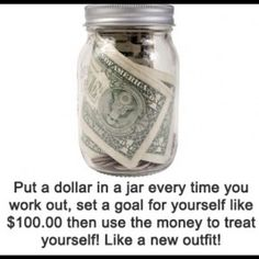 Great way to stay motivated and if your goal is to lose weight hopefully by the time you hit $100 you are buying a smaller size!