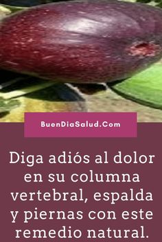 Diga adiós al Dolor en su columna vertebral, espalda y piernas con este remedio natural. #DolorDeColumna #DolorDeEspalda #DolorEnLasPiernas #DolorEnLasArticulaciones