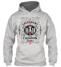 Legendary  Dad Shirts And Hoodies Ash Grey