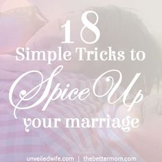 I hope that this short list inspires you with hopefulness as these simple tricks to spice up your marriage are just that…simple!