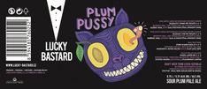 Lucky Bastard - Plumpussy    http://www.beer-pedia.com/index.php/news/19-global/5558-lucky-bastard-plumpussy    #beerpedia #breweryluckybastard #sourpaleale #beerblog #beernews #newrelease #newlabel #craftbeer #μπύρα #beer #bier #biere #birra #cerveza #pivo #alus