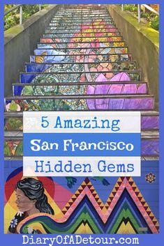 5 amazing hidden gems in San Francisco