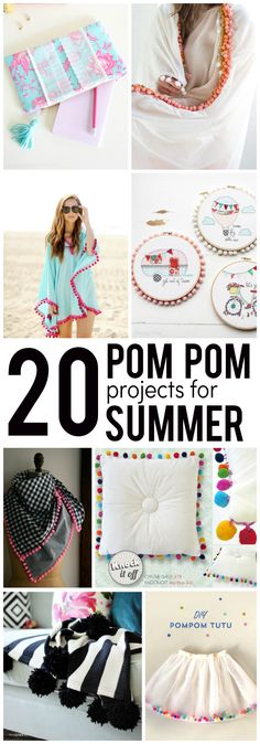 20 DIY Pom Pom Sewing Projects Perfect for Summer!! Lots of great tutorials and gifts ideas on this list.