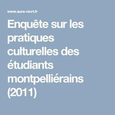 Enquête sur les pratiques culturelles des étudiants montpelliérains (2011)