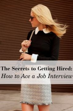 The Secrets to Getting Hired: How to Ace a Job Interview