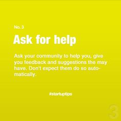 Start-Up Tips no. 3 Ask For Help, Startups, Tips, Counseling