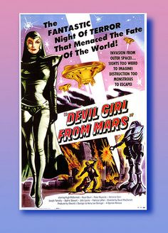Devil Girl from Mars [Poster, 1 of 10 high-resolution movie posters in this group. Fiction Movies, Pulp Fiction, Science Fiction, Cult Movies, Horror Movie Posters, Cinema Posters, Classic Sci Fi, Classic Films, Geeks
