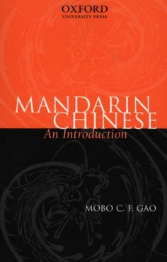 Mandarin Chinese : an introduction / Mobo C.F. Gao.