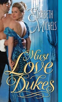Must Love Dukes (Tricks of the Ton, #1) by Elizabeth Michels
