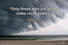 """""""Only those who are asleep make no mistakes - Ingvar Kamprad"""" - Ruurd A. Jellema - Photo by RuurdJellema.com"""