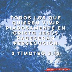 Y también todos los que quieren vivir piadosamente en Cristo Jesús padecerán persecución 2 Timoteo 3:12 #Jesús #Dios #Padre #EspírituSanto #Evangelio #Biblia #Amor #Vida #Jesusontheweb #Ideas #solovedtheworld