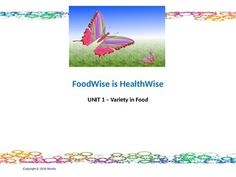 FoodWise is HealthWise  consists of different Units that discuss important…