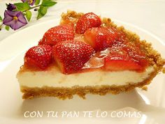 Con tu pan te lo comas: TARTA DE REQUESON CON FRESAS (MICROONDAS)