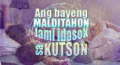 Ang bayeng MALDITAHON lami idasok sa KUTSON.  #Bisaya #BisayaQuotes #FunnyQuotes