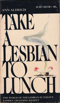 Take a lesbian to lunch :)