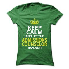 ADMISSIONS COUNSELOR Keep Calm And Let Me Handle It T-Shirts, Hoodies. ADD TO CART ==► https://www.sunfrog.com/No-Category/ADMISSIONS-COUNSELOR--Keep-calm-Ladies.html?id=41382