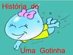 História de uma Gotinha de Água Fairy Tales For Kids, Water Cycle, Educational Games, Story Time, Pre School, Preschool Activities, Childrens Books, Smurfs, Messages