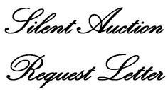 Silent Auction Request Letter - Sample letter that you can copy to ask business owners to donate an item or service for your fundraising event.